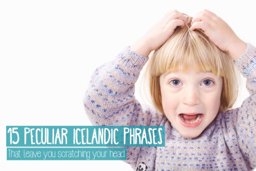 15 peculiar Icelandic phrases that leave you scratching your head